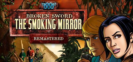 Broken Sword 2  the Smoking Mirror Remastered