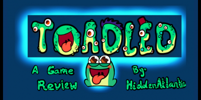 """Toadled""-A Game Review by HiddenAtlantis"